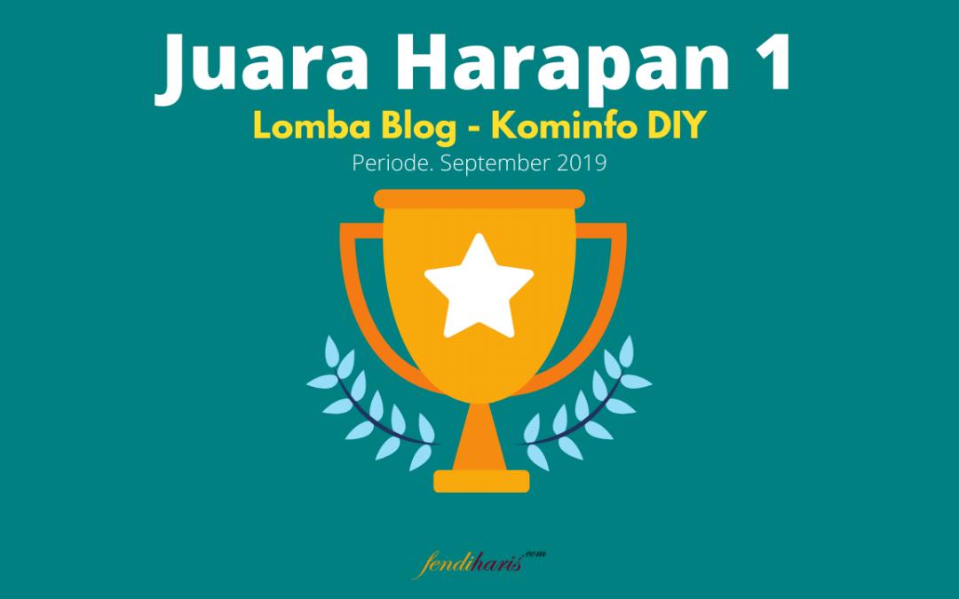 Juara Harapan 1 – Lomba Blog – Kominfo DIY – September 2019