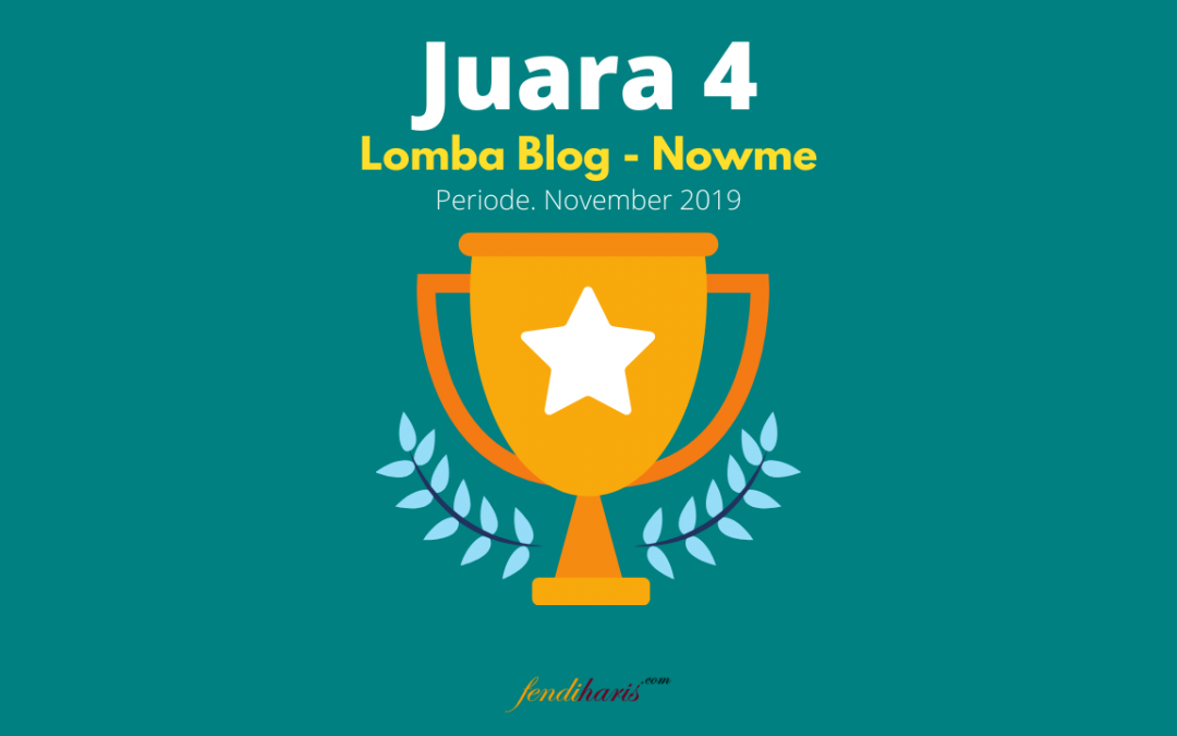 Juara 4 – Lomba Blog Nowme – Sosiago – November 2019