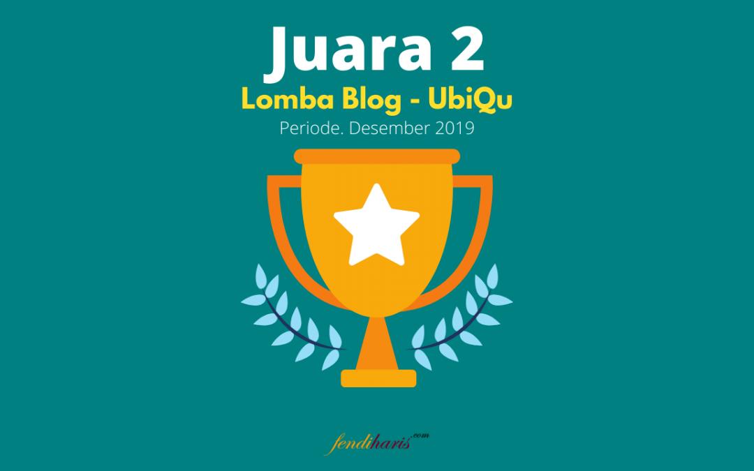 Juara 2 – Lomba Blog UbiQu – Desember 2019