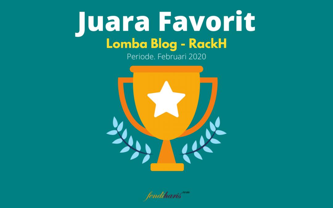 Juara Favorit – Lomba Blog RackH – Februari 2020