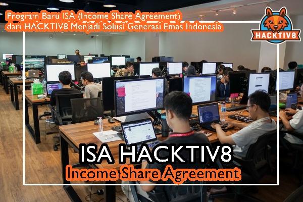 Program Baru ISA (Income Share Agreement) dari HACKTIV8 Menjadi Solusi Generasi Emas Indonesia