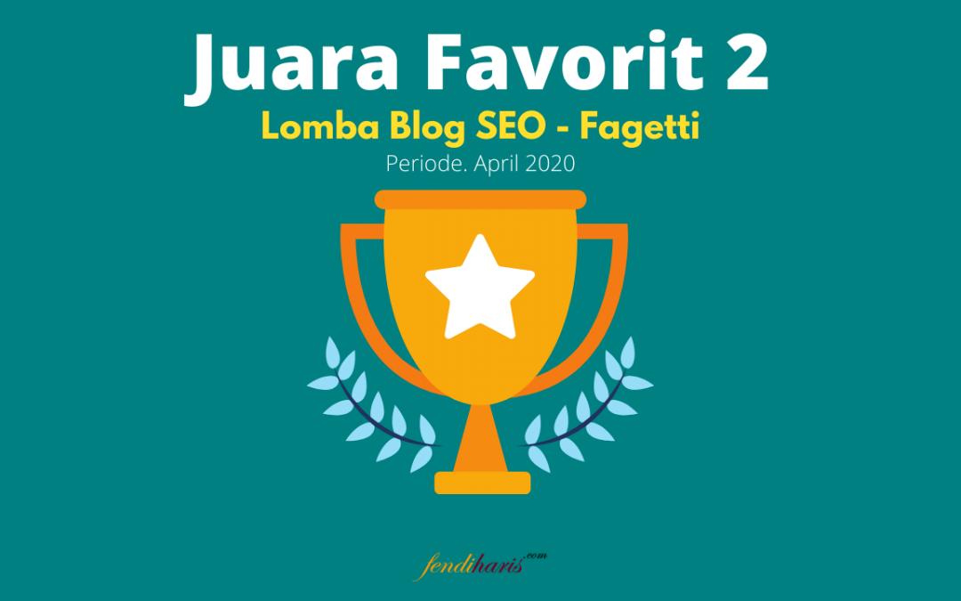 Juara Favorit 2 – Lomba Blog SEO Fagetti – April 2020