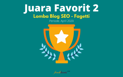 Juara Favorit 2 – Lomba Blog SEO Fagetti – April 2020