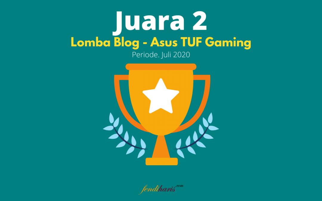 Juara 2 – Lomba Blog Asus TUF Gaming – Juli 2020