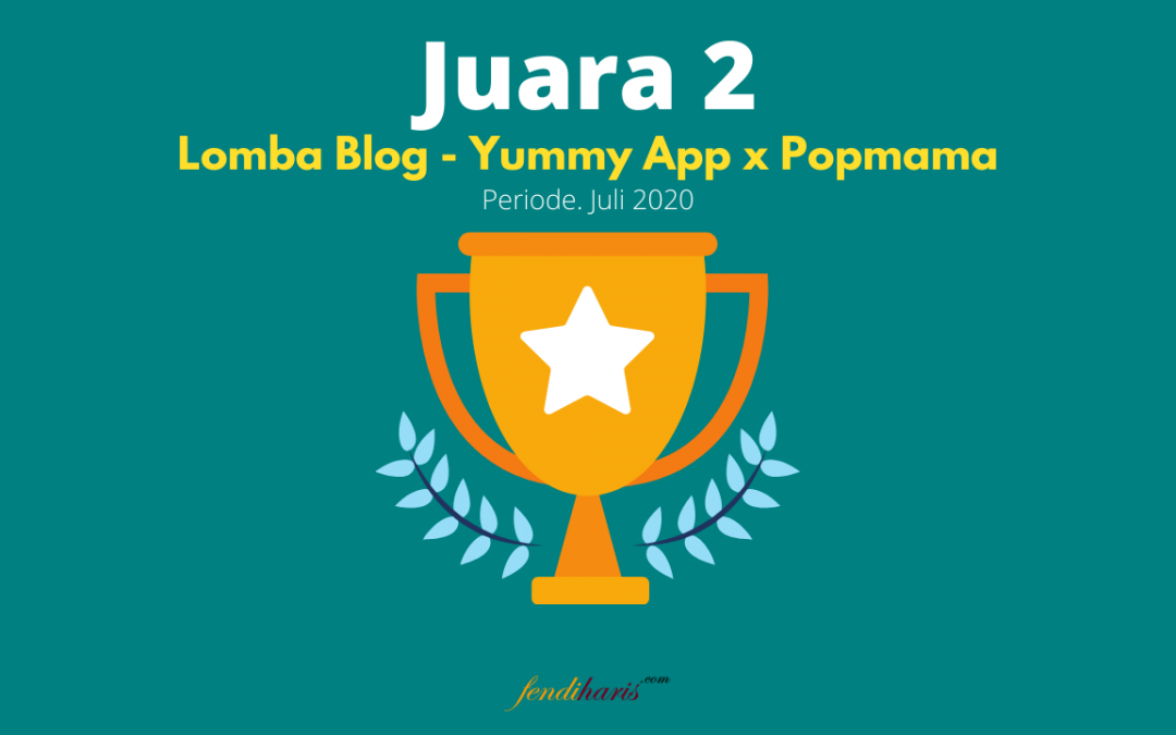 Juara 2 – Lomba Blog Yummy App – Juli 2020