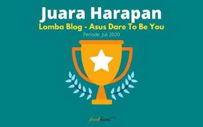 Juara Harapan – Lomba Blog Asus Dare To Be You – Juli 2020