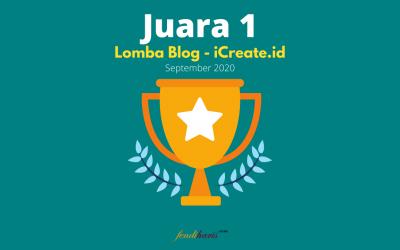 Juara 1 – Lomba Blog iCreate – September 2020