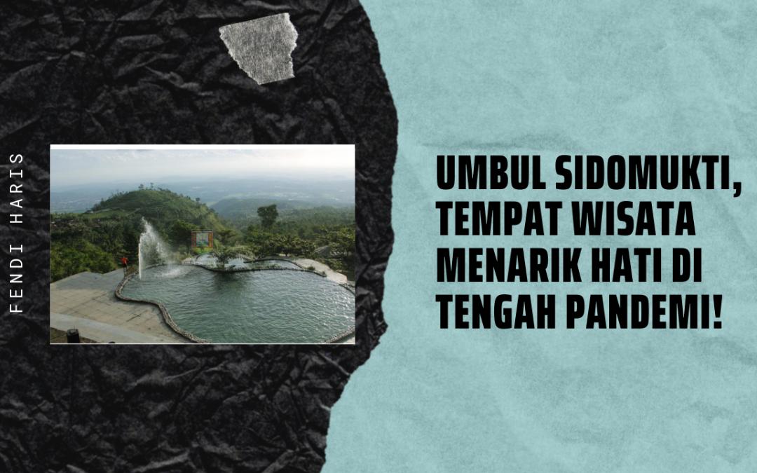 Umbul Sidomukti, Tempat Wisata Menarik Hati di Tengah Pandemi!
