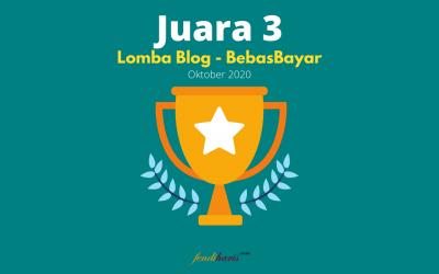 Juara 3 – Lomba Blog BebasBayar – Oktober 2020