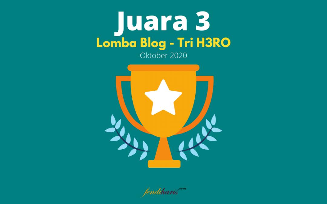 Juara 3 Lomba Blog Tri Indonesia H3RO – Oktober 2020