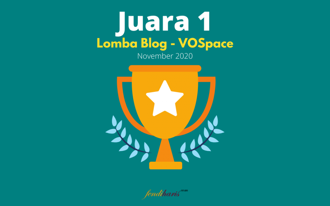 Juara 1 – Lomba Blog VOSpace – November 2020