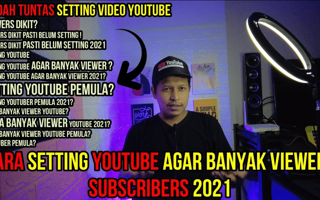Viewers Youtuber Pemula Dikit? Cara Setting Youtube Agar Banyak Viewer Subscribers 2021